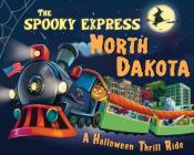 The Spooky Express North Dakota Cover Image