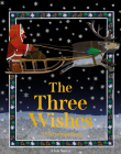 The Three Wishes: A Christmas Story Cover Image