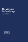The Works of Stefan George (University of North Carolina Studies in Germanic Languages a #78) Cover Image