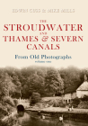 The Stroudwater and Thames and Severn Canals From Old Photographs Volume 1 Cover Image
