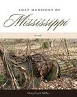Lost Mansions of Mississippi, Volume II Cover Image