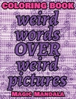 Coloring Book - Weird Words over Weird Pictures - Expand Your Imagination: 100 Weird Words + 100 Weird Pictures - 100% FUN - Great for Adults Cover Image