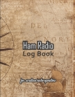 Ham radio log book: Amateur radio log book - Amateur Radio Operator Station Log Book - Ham Radio Log Sheet - 111 pages, 8,5