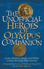 The Unofficial Heroes of Olympus Companion: Gods, Monsters, Myths and What's in Store for Jason, Piper and Leo Cover Image