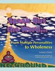 Speak But the Word: From Multiple Personalities to Wholeness Cover Image