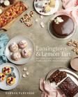 Lamingtons & Lemon Tart: Best-Ever Cakes, Desserts and Treats From a Modern Sweets Maestro Cover Image