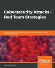 Cybersecurity Attacks - Red Team Strategies Cover Image