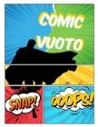 Comic vuoto: scrivere storie con una varietà di modelli per creare fumetti personalizzati per bambini e adulti di tutte le età Cover Image