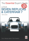 Lotus Seven Replicas & Caterham 7: 1973 to 2013 (The Essential Buyer's Guide) Cover Image