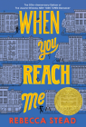 When You Reach Me: (Newbery Medal Winner) Cover Image