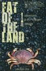 Fat of the Land: Adventures of a 21st Century Forager Cover Image