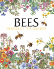 Bees: Heroes of the Garden Cover Image