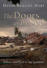 The Doors of the Sea: Where Was God in the Tsunami? Cover Image