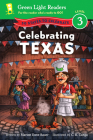 Celebrating Texas: 50 States to Celebrate (Green Light Readers Level 3) Cover Image