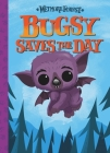 Bugsy Saves the Day, 6: A Wetmore Forest Story Cover Image
