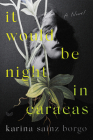 It Would Be Night in Caracas Cover Image