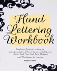 Hand Lettering Workbook: Easy Learn Creative Lettering for Getting Started in different Styles and Calligraphy (Brush, Serif, Sans Serif, Faux, Cover Image