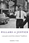 Pillars of Justice: Lawyers and the Liberal Tradition Cover Image