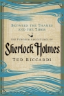 Between the Thames and the Tiber: The Further Adventures of Sherlock Holmes Cover Image