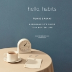 Hello, Habits: A Minimalist's Guide to a Better Life Cover Image