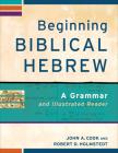 Beginning Biblical Hebrew: A Grammar and Illustrated Reader Cover Image
