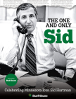 The One and Only Sid - Celebrating Minnesota Icon Sid Hartman Cover Image