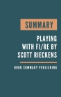 Summary: Playing With FIRE - How Far Would You Go for Financial Freedom? by Scott Rieckens Cover Image