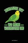 Zuhause Ist Wo Meine Wellensittiche Sind: Liniertes Notizbuch A5 - Wellensittich Vogel Notizheft I Sittich Haustier Lustiger Spruch Einschulung Gesche Cover Image