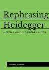 Rephrasing Heidegger: A Companion to Heidegger's Being and Time Cover Image
