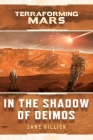 In the Shadow of Deimos: A Terraforming Mars Novel Cover Image