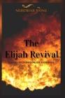 The Elijah Revival: Revival Prescription for Apostates Cover Image