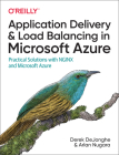 Application Delivery and Load Balancing in Microsoft Azure: Practical Solutions with Nginx and Microsoft Azure Cover Image