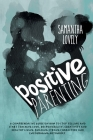 Positive Parenting: A Comprehensive Guide on how to Stop Yelling and start Teaching Love, Responsibility, Creativity and Healthy Living. B Cover Image