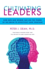 Cultivating Leaders: How Men and Women Can Use the Power of the Brain to Effectively Lead Together Cover Image