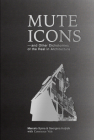 Mute Icons: And Other Dichotomies on the Real in Architecture Cover Image