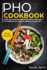 PHO Cookbook: Main Course - Step-By-Step PHO Recipes, Quick and Easy to Prepare at Home in Under 60 Minutes(vietnamese Recipes for P Cover Image