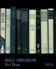 Shelf Obsession: Phil Shaw Cover Image