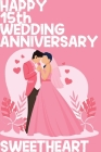 Happy 15th Wedding Anniversary Sweetheart: Notebook Gifts For Couples Cover Image