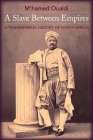 A Slave Between Empires: A Transimperial History of North Africa Cover Image