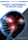 Genetic Engineering in Health Care Cover Image