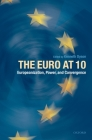 The Euro at 10: Europeanization, Power, and Convergence Cover Image