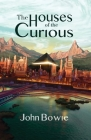The Houses of the Curious (Parallel #1) Cover Image
