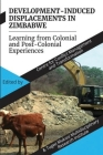 Development Induced Displacements in Zimbabwe: Learning from Colonial and Post-Colonial Experiences Cover Image