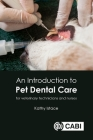 An Introduction to Pet Dental Care: For Veterinary Technicians and Nurses Cover Image