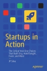 Startups in Action: The Critical Year One Choices That Built Etsy, Hoteltonight, Fiverr, and More Cover Image