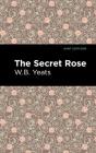 The Secret Rose: Love Poems Cover Image