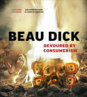 Beau Dick: Devoured by Consumerism Cover Image