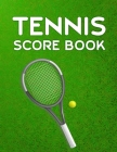 Tennis Score Book: Game Record Keeper for Singles or Doubles Play Tennis Racket and Ball on Grass Cover Image