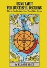 Using Tarot for Successful Decisions: How to Get Guidance from Tarot Major Arcana Cover Image