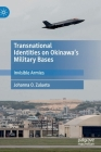 Transnational Identities on Okinawa's Military Bases: Invisible Armies Cover Image